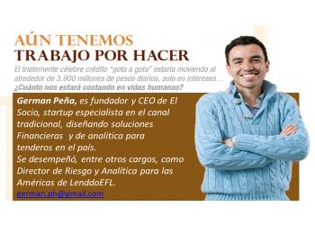 German Peña, es fundador y CEO de El Socio, startup especialista en el canal tradicional, diseñando soluciones financieras y de analítica para tenderos en el país.